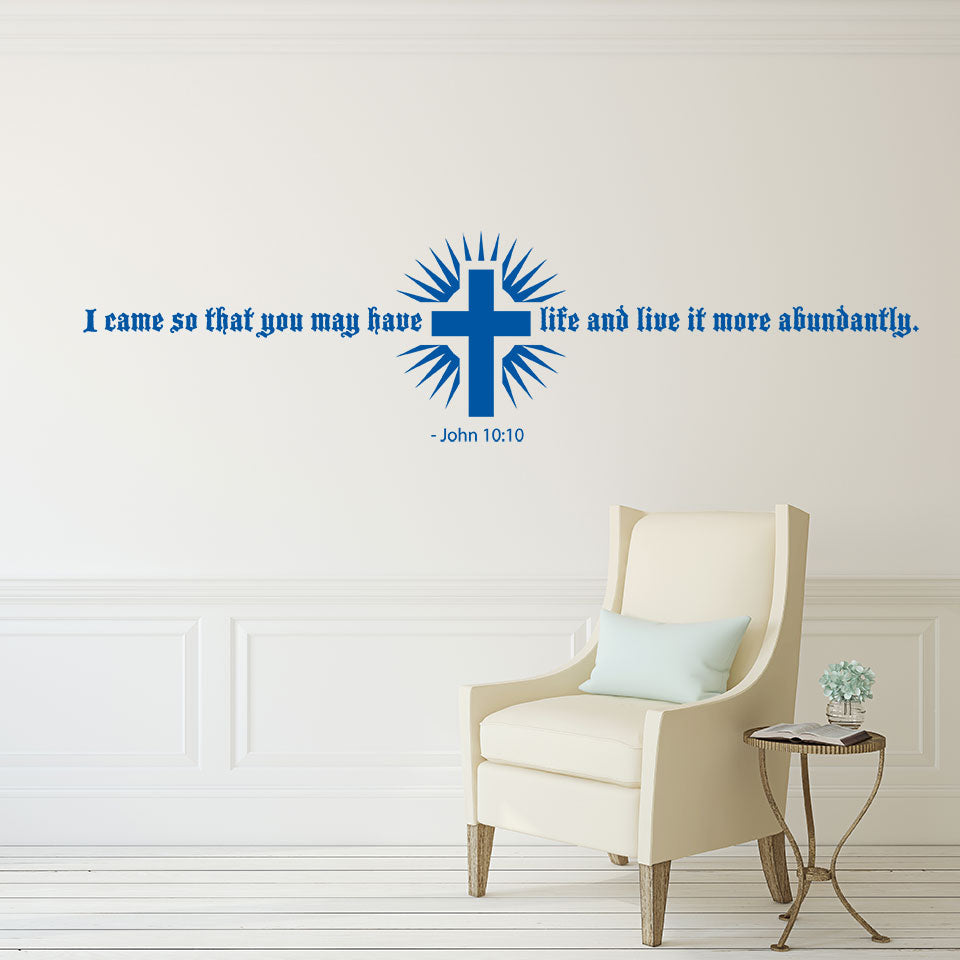 I came so that you may have life and live it more abundantly-Wall Decal