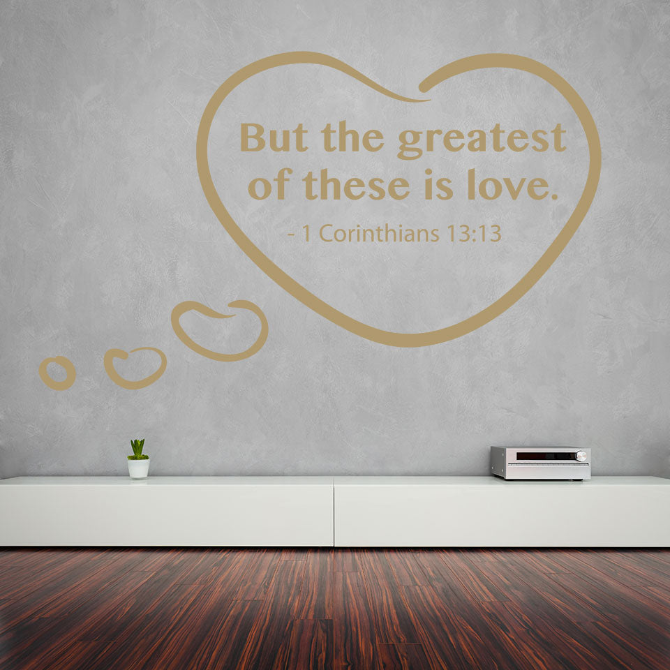 But The Greatest Of These Is Love religious wall decal quote