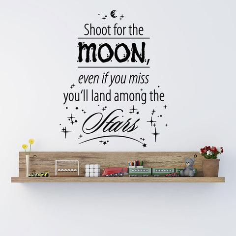 Shoot For The Moon, Even If You Miss, You'll Land Among The Stars-Wall Decal quote