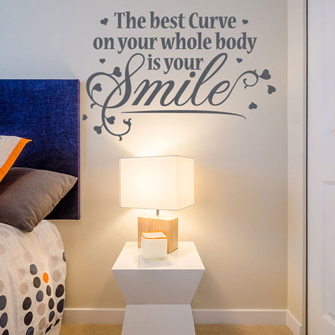 The Best Curve On Your Whole Body Is Your Smile Wall Decal quote