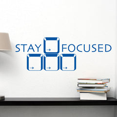 Stay Focused-Wall Decal