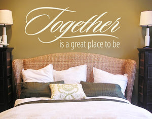 Together Is A Great Place To Be Wall Decal-Wall Decals-Style and Apply