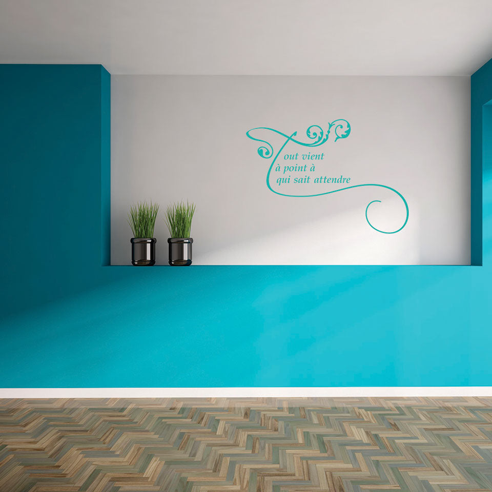 Tout vient...Wall Decal