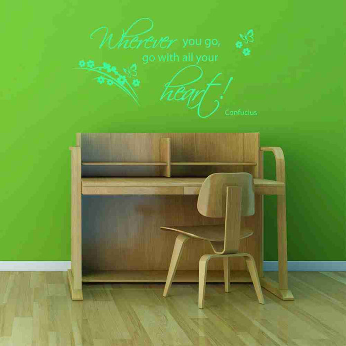 Wherever You Go, Go With All Your Heart Wall Decal