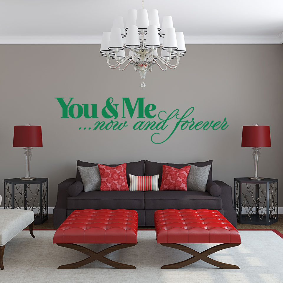 You And Me: Now And Forever Wall Decal quote
