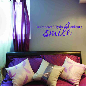 You're Never Fully Dressed Without A Smile Wall Decal-Wall Decals-Style and Apply