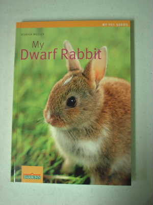 BKR7  My Dwarf Rabbit, My Pet Series