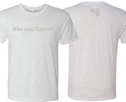 What Would Roger Do Tee White