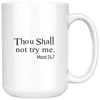 Thou Shall Not Try Me - 15oz