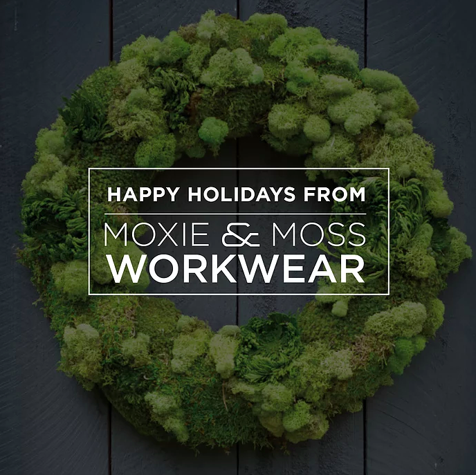 happy holidays : from Moxie and Moss Workwear
