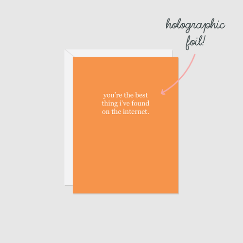 Best Thing I've Found on the Internet | Greeting Card