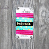 Be Brave Hair Ties - Biology Boutique