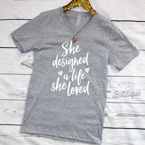 She Designed a Life She Loved Tee - Biology Boutique