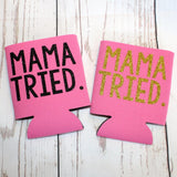 Mama Tried Koozie - Biology Boutique