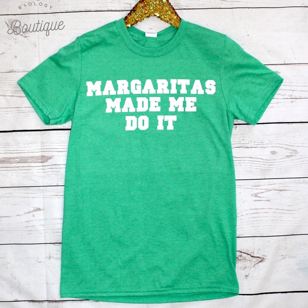 Margaritas Made Me Do It T-Shirt - Biology Boutique
