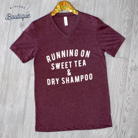 Running on Sweet Tea and Dry Shampoo Tee