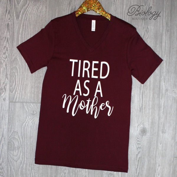 Tired as a Mother Tee - Biology Boutique
