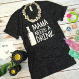 Mama Needs a Drink Tee - Biology Boutique