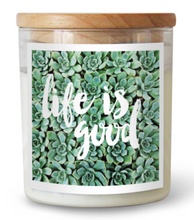 Life is Good Soy Candle