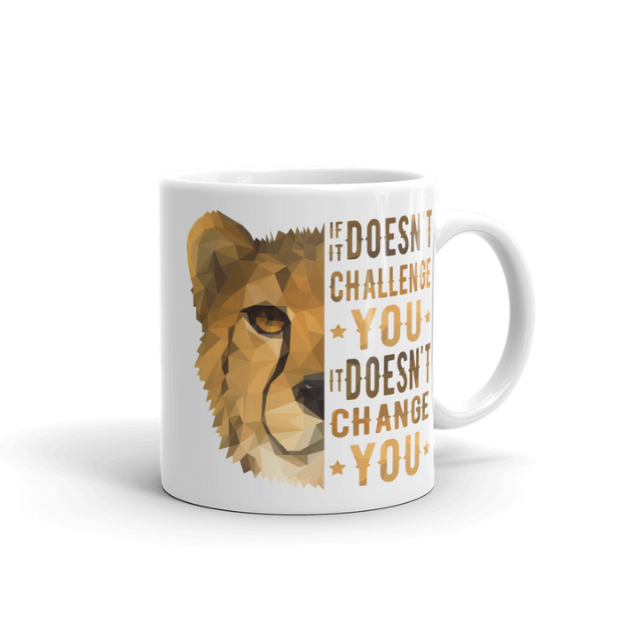 Cheetah Mug - Challenge Quote
