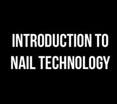 Introduction to Nail Technology - Christchurch Sept 9th 2019