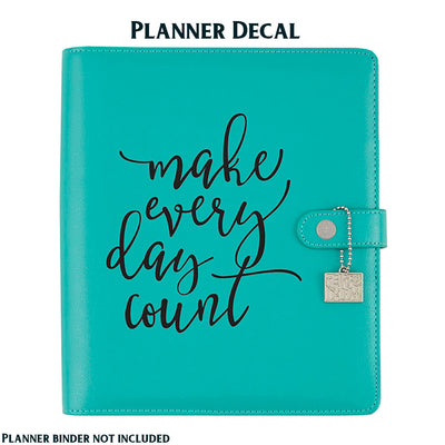 MAKE EVERYDAY COUNT Carpe Diem Vinyl Planner Decal