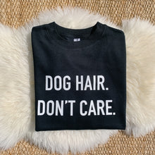 Dog Hair. Don't Care.