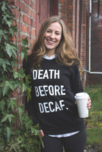 Death Before Decaf.