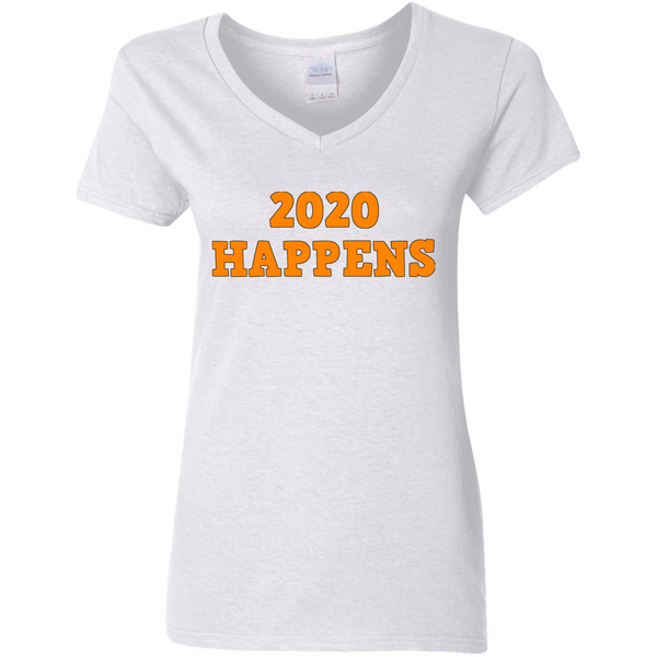 2020 Happens Ladies' 5.3 oz. V-Neck T-Shirt