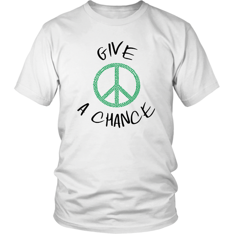 Give Green Peace A Chance - Unisex Shirt