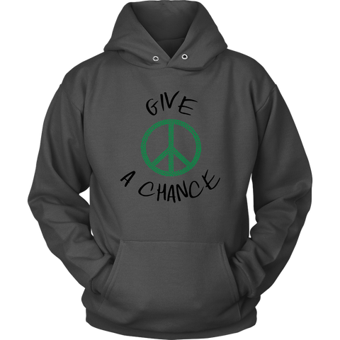 Give Green Peace A Chance - Unisex Hoodie