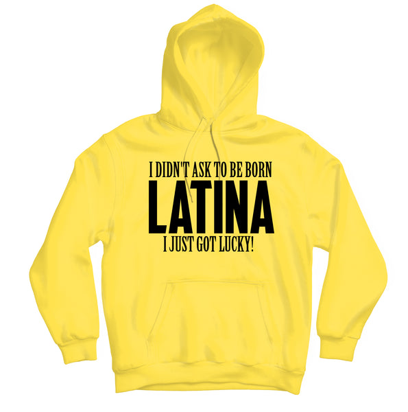 Didn't Ask to be Latina - HOODIE - TOPS, TSS CUSTOM GRPHX, SNEAKER STUDIO, GOLDEN GILT, DESIGN BY TSS