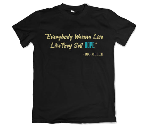 Big Meech Quote Tee Shirt - TOPS, TSS CUSTOM GRPHX, SNEAKER STUDIO, GOLDEN GILT, DESIGN BY TSS