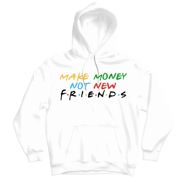 Make Money not Friends Custom Hoodie - TOPS, TSS CUSTOM GRPHX, SNEAKER STUDIO, GOLDEN GILT, DESIGN BY TSS