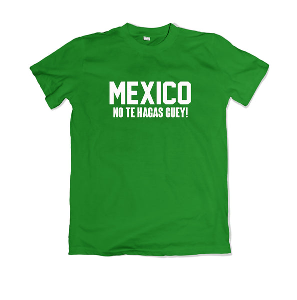 Mexico No Te Hagas T-SHIRT - TOPS, TSS CUSTOM GRPHX, SNEAKER STUDIO, GOLDEN GILT, DESIGN BY TSS