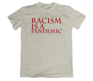 Racism is a Pandemic T-Shirt