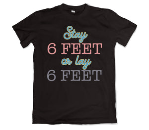 6 Feet Away T-SHIRT - TOPS, TSS CUSTOM GRPHX, SNEAKER STUDIO, GOLDEN GILT, DESIGN BY TSS