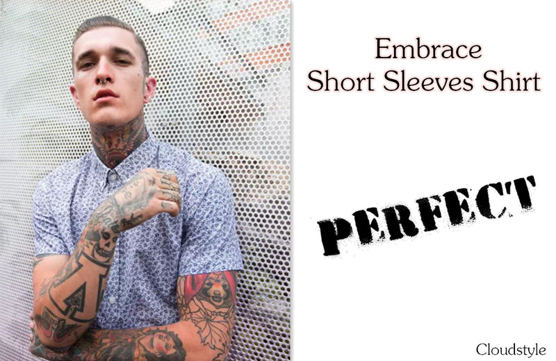 Cloudstyle | Embrace Your Short Sleeves Shirt