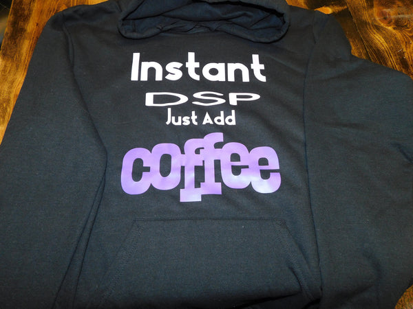 Instant DSP Just Add Coffee Hoodie