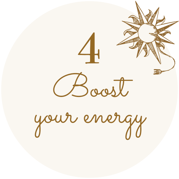 4 - Boost your energy