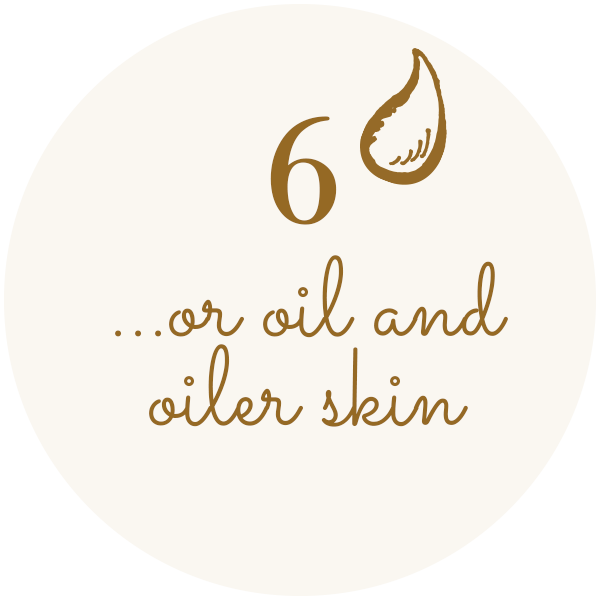 6 - ..or oil and oiler skin