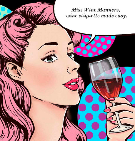 Miss Wine Manners - your wine etiquette questions answered