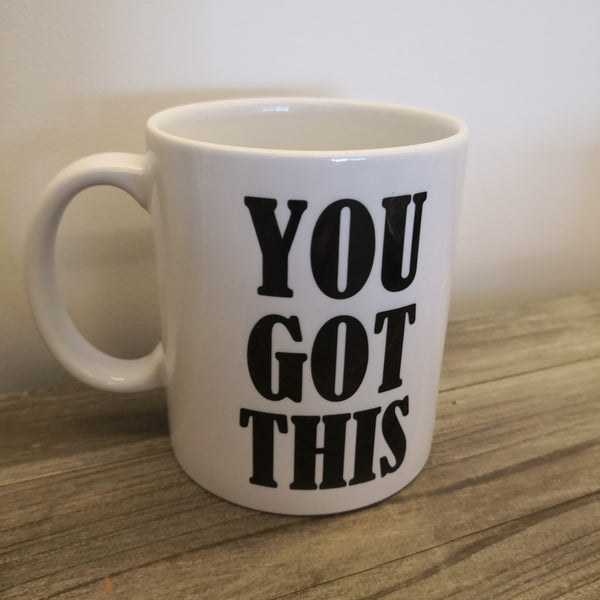 You Got This Mug-Gifts for Her-The Little Bundle Shop-The Little Bundle Shop