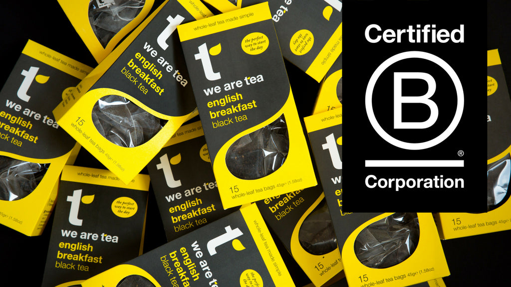 We Are Tea is B Corp Certified!