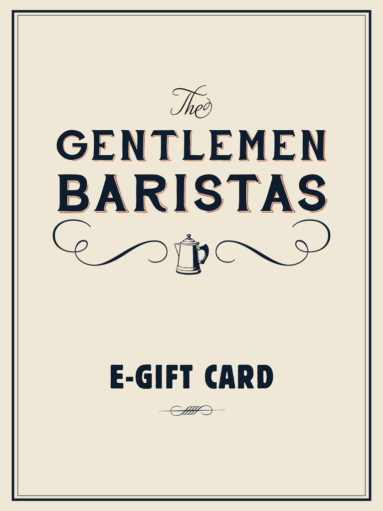 E-Gift Card <br>Online use only - The Gentlemen Baristas