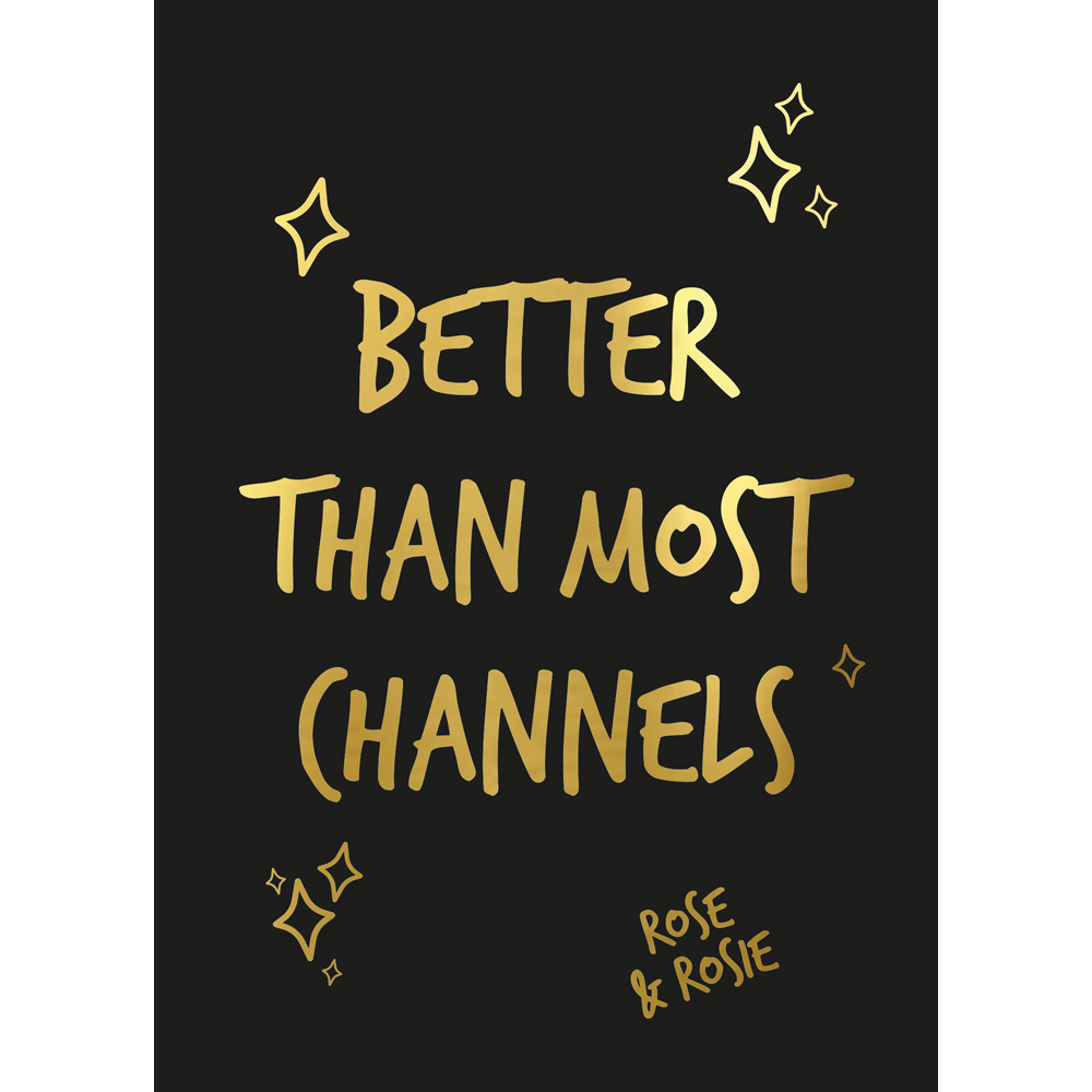'Better Than Most Channels' Limited Edition Art Print