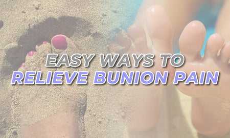 5 Easy Ways to Relieve Bunion Pain