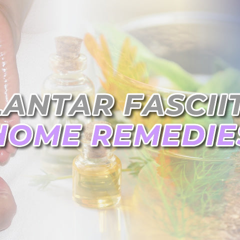 7 Best Home Remedies For Plantar Fasciitis