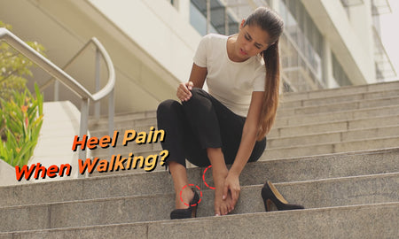 Why Do I Have Heel Pain When Walking?
