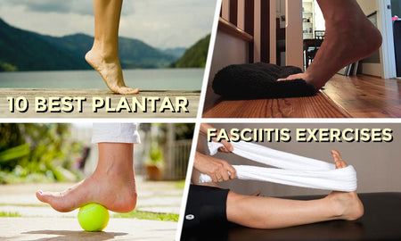 10 Best Plantar Fasciitis Exercises